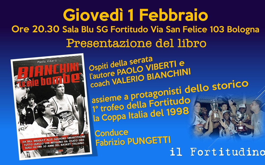 """1° febbraio Serata del Fortitudino con Valerio Bianchini e le sue """"bombe"""""""