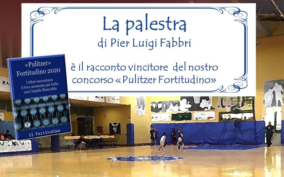 """""""La Palestra"""" di Pier Luigi Fabbri è il racconto vincitore del premio Pulitzer Fortitudino 2020. La motivazione di Cristiano Governa."""
